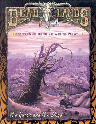 Deadlands : The Quick and the dead, bienvenue dans le weird west !