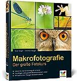 Makrofotografie: Der große Fotokurs