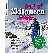 Best of Skitouren Band 2: Vom Allgäu zu den Ötztaler Alpen