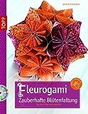 Fleurogami - Zauberhafte Blütenfaltung: Faltblüten aus Papier (kreativ.kompakt.)