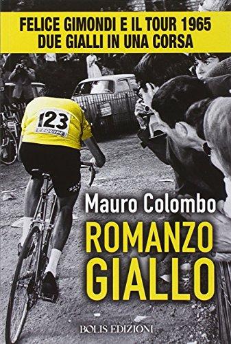 Romanzo giallo. Felice Gimondi e il Tour 1965. Due gialli in una corsa