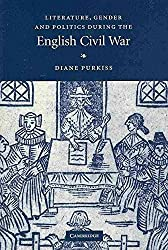 [Literature, Gender and Politics During the English Civil War] (By: Diane Purkiss) [published: August, 2010]