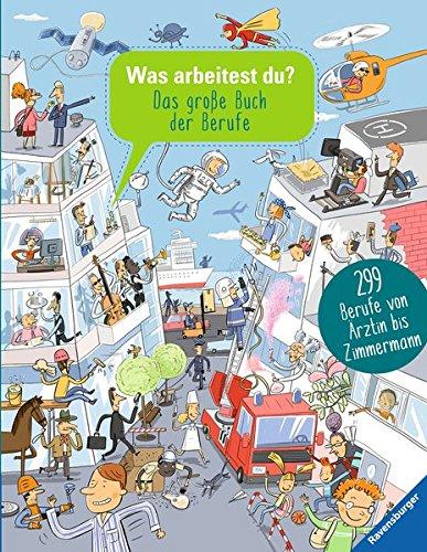 Was arbeitest du?: Das große Buch der Berufe