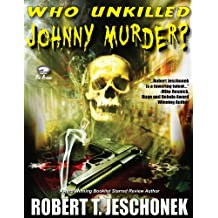 Who Unkilled Johnny Murder? (English Edition)