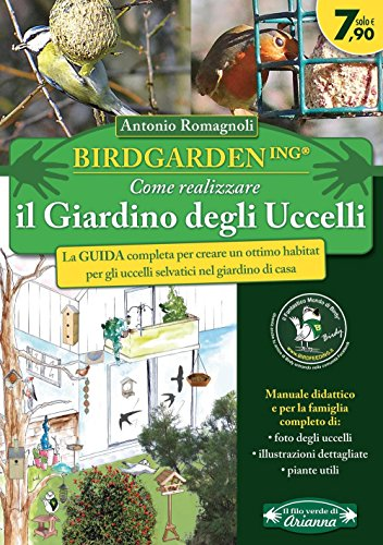 Birdgardening. Come realizzare il giardino degli uccelli