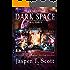 Dark Space: The Second Trilogy (Books 4-6) (Dark Space Trilogies Book 2)