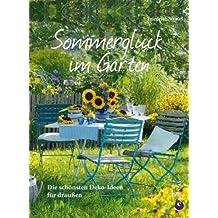 Sommerglück im Garten: Die schönsten Deko-Ideen für draußen. Inspirationen für einen großartigen Sommer im Garten mit Einfällen etwa für eine Gartenparty, ... Dekoration für Terrasse und Sitzgelegenheit