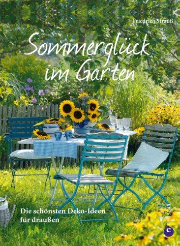 Sommerglück Im Garten: Die Schönsten Deko Ideen Für Draußen. Inspirationen  Für Einen Großartigen
