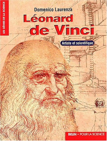 Lonard de Vinci. Artiste et scientifique