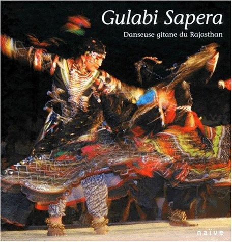 Gulabi Sapera : Danseuse gitane du Rajas...