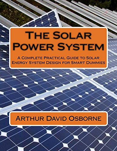 THE SOLAR POWER SYSTEM: A Complete Practical Guide to Solar Energy System Design for Smart Dummies (English Edition) Solaris-panels