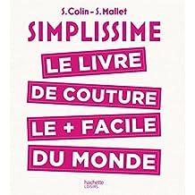 Simplissime - Couture : Le livre de couture le plus facile du monde (Loisirs créatifs) (French Edition)