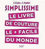 SIMPLISSIME Couture - Le livre de couture le plus facile du monde de S. Colin