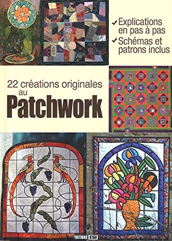 22 créations originales au patchwork
