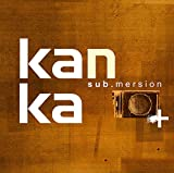 Songtexte von Kanka - Sub.mersion