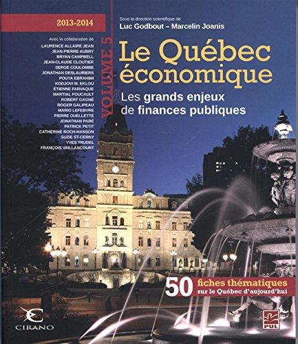 Le Québec économique 5 (2013-2014) : les grands enjeux des finances publiques