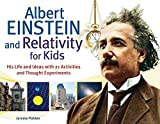 [Albert Einstein & Relativity for Kids: His Life & Ideas with 21 Activities & Thought Experiments] (By: Jerome Pohlen) [published: October, 2012]