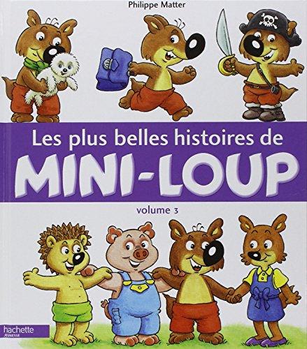 Mini-Loup : Les plus belles histoires de Mini-Loup : Tome 3