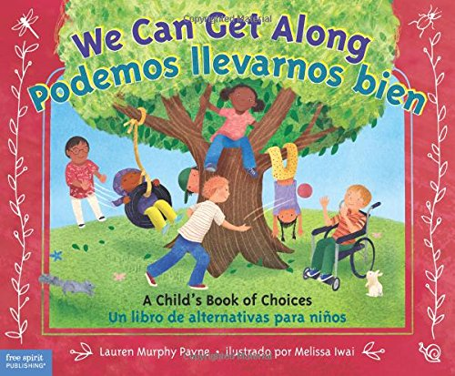 We Can Get Along / Podemos iilvarnos bien: A Child's Book of Choices / Un libro de alternativas para ninos por Lauren Murphy Payne