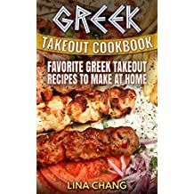 Greek Takeout Cookbook: Favorite Greek Takeout Recipes to Make at Home (English Edition)