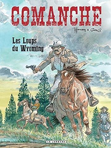 Comanche - tome 3 - Loups du Wyoming (Les)