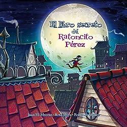 El libro secreto del ratoncito Pérez (Clásicos de siempre)