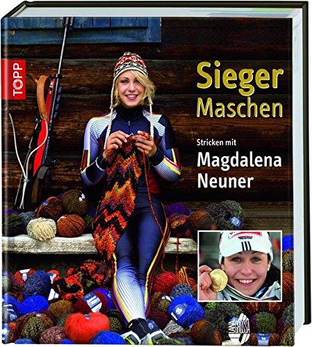 Preisvergleich Produktbild Sieger-Maschen: Stricken mit Magdalena Neuner