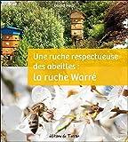 Une ruche respectueuse des abeilles - La ruche Warré