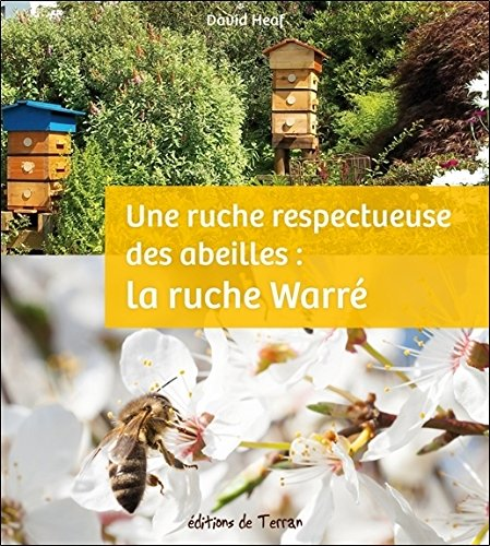 Une ruche respectueuse des abeilles : la ruche Warré par David Heaf