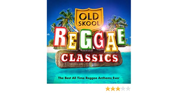 Old Skool Reggae Classics - The Best All Time Reggae Anthems Ever !