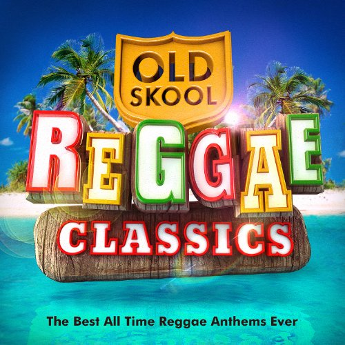 Old Skool Reggae Classics - Th...