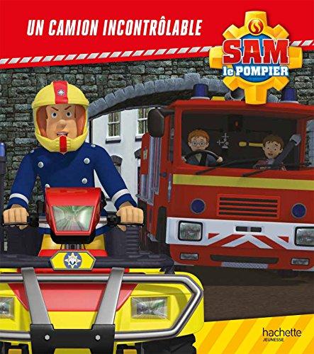 Sam le pompier/Un camion incontrôlable par Anne Marchand Kalicky