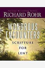 Wondrous Encounters : Scripture for Lent Kindle Edition