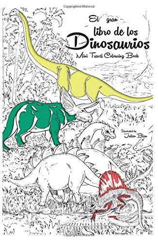 El gran libro de los dinosaurios - Anti-stress Relaxation Therapy Colouring Book (for adults and childrens): Travel Size - There's a Dinosaur in Your Triceratops, The Friendliest Dinosaur por Julian Blau
