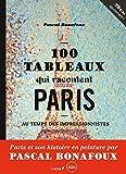 100 tableaux qui racontent Paris