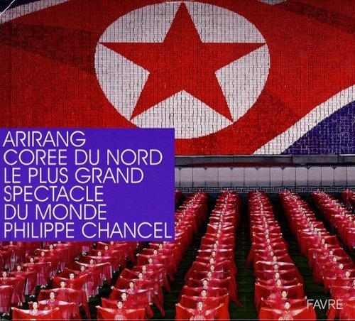 arirang-coree-du-nord-le-plus-grand-spectacle-du-monde-de-chancel-philippe-2008-relie