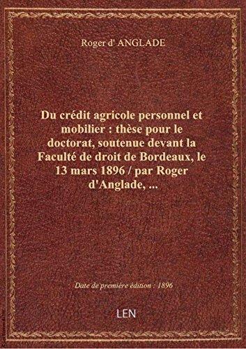 du-credit-agricole-personnel-et-mobilier-these-pour-le-doctorat-soutenue-devant-la-faculte-de-dro