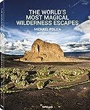 The World's Most Magical Wilderness Escapes. Der Bildband mit Aufnahmen von magischen Orten und wilden Landschaften aus aller Welt, vom berühmten ... Französisch) - 25 x 32 cm, 224 Seiten