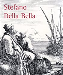 Stefano Della Bella : 1610-1664, [exposition], Caen, Musée des beaux-arts, 4 juillet-5 octobre 1998
