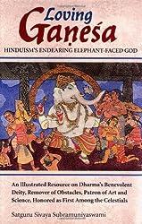 Loving Ganesa: Hinduism's Endearing Elephant-Faced God = Premavan Ganesah: Sanatanadharmavallabho Gajananamahadevah