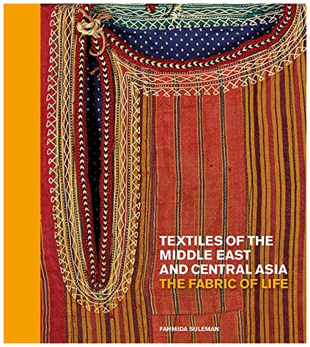 Asian Kostüm Cultural - Textiles of the Middle East and Central Asia: The Fabric of Life