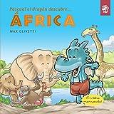 Pascual el dragón descubre África (Pascual el dragón descubre el mundo)