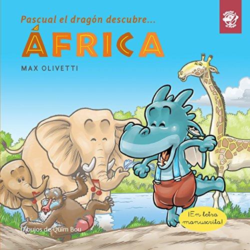 Pascual el dragón descubre África (Pascual el dragón descubre el mundo) por Max Olivetti