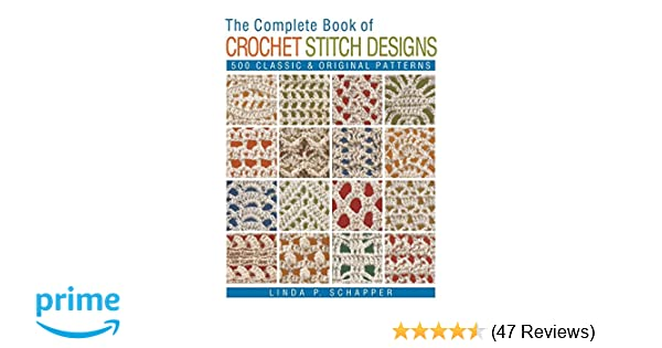 Complete book of crochet stitch designs the complete crochet complete book of crochet stitch designs the complete crochet designs amazon linda p schapper 9781454701378 books ccuart Image collections