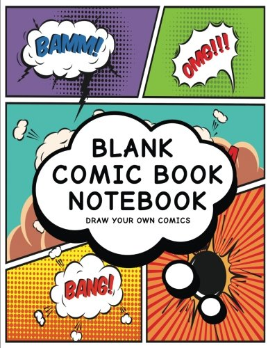Blank Comic Book Notebook: Create Your Own Comic Book Strip, Variety of Templates For Comic Book Drawing, (Cartoon Comics)-[Professional Binding]