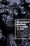 LesHuguenotsbretonsenAmériqueduNord : Volume1