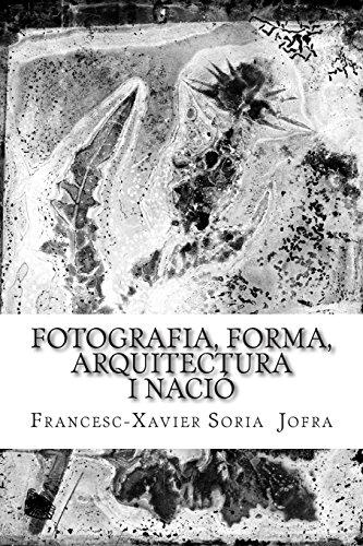 Fotografia, forma, arquitectura i nació: Un assaig sobre la recerca a través de les fotografies oblidades de Lluís Domènech i Montaner.