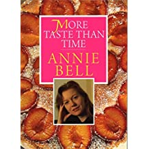 More Taste Than Time by Annie Bell (2014-08-18)
