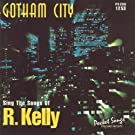 Gotham City - The Songs of R. Kelly [Clean]