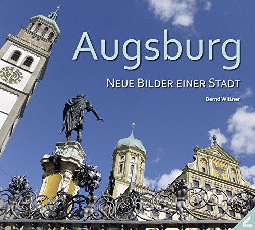 Augsburg – Neue Bilder einer Stadt